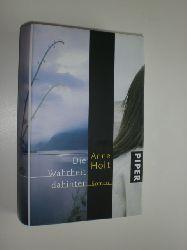 HOLT, Anne:  Die Wahrheit dahinter. Roman. Aus dem Norwegischen von Gabriele Haefs.