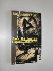"""""""LUNDHOLM, Anja:""""  """"Das Höllentor. Bericht einer Überlebenden. Mit einem Nachwort von Eva Demski."""""""