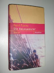 FUCHS, Gerd:  Die Auswanderer. Roman.