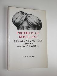ADAS, Michael:  Prophets of Rebellion. Millenarian Protest Movements against the European Colonial Order.