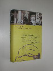 LOBO ANTUNES, Antonio:  Was wird ich tun, wenn alles brennt? Roman. Aus dem Portugiesischen von Maralde Meyer-Minnemann.