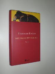 BECKER, Thorsten:  Die Besänftigung. Roman.