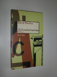 FUCHS, Gerd:  Schinderhannes. Roman. Mit einem Nachwort von Jürgen Heizmann.
