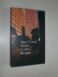 OATES, Joyce Carol:  Foxfire. Die Geschichte einer Mädchenbande. Roman. Aus dem Amerikanischen von Rüdiger Hipp.