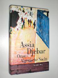 DJEBAR, Assia:  Oran - Algerische Nacht. Aus dem Französischen von Beate Thill.