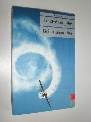 LECOMBER, Brian:  Letzter Looping. Aus dem Englischen von Peter Friedrich.