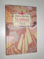 BARNES, Djuna:  Verführer an allen Ecken und Enden. Ratschläge für die kultivierte Frau.