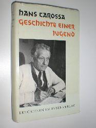 """""""CAROSSA, Hans:""""  """"Geschichte einer Jugend."""""""