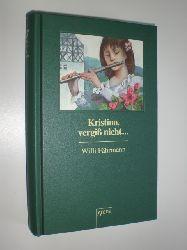 """""""FÄHRMANN, Willi:""""  """"Kristina vergiß nicht…"""""""