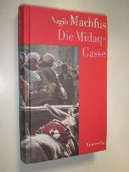 MACHFUS, Nagib:  Die Midaq-Gasse. Aus dem Arabischen von Doris Kilias.