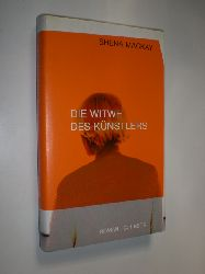 """""""MACKAY, Shena:""""  """"Die Witwe des Künstlers. Roman. Aus dem Englischen übersetzt von Barbara Rojahn-Deyk."""""""