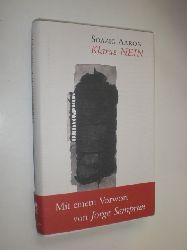 AARON, Soazig:  Klares Nein. Tagebuch-Erzählung. Aus dem Französischen von Grete Osterwald. Mit einem Vorwort von Jorge Semprum.