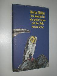 """""""MÜLLER, Herta:""""  """"Der Mensch ist ein großer Fasan auf der Welt."""""""