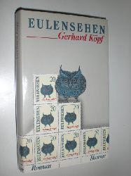KÖPF, Gerhard:  Eulensehen. Roman.