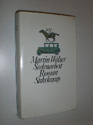 WALSER, Martin:  Seelenarbeit. Roman.