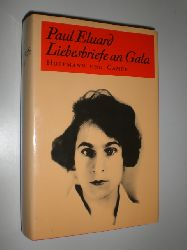 ELUARD, Paul:  Liebesbriefe an Gala (1924 - 1948). Herausgegegeben und kommentiert von Pierre Dreyfus. Mit einem Vorwort von Jean-Claude Carriere. Aus dem Französischen von Thomas Dobberkau.
