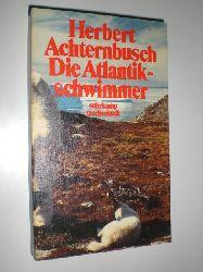 ACHTERNBUSCH, Herbert:  Die Atlantikschwimmer. Schriften 1973-79. Du hast keine Chance aber nutze sie 3.