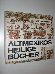BIEDERMANN, Hans:  Altmexikos heilige Bücher.