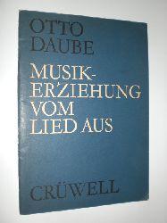 DAUBE, Otto:  Musikerziehung vom Lied aus.