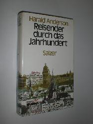 """""""ANDERSON, Harald:""""  """"Reisender durch das Jahrhundert. Streiflichter und Zeitgeschichten aus Ost und West 1903 - 1986."""""""