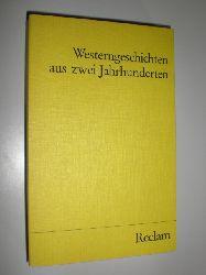 ARNOLD, Armin (Hrsg.):  Westerngeschichten aus zwei Jahrhunderten.