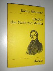 SCHUMANN, Robert:  Schriften über Msuik und Musiker. Ausgewählt und herausgegeben von Josef Häusler.