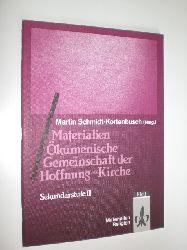 """SCHMIDT-KORTENBUSCH, Martin (Hrsg.):""  ""Materialien Ökumenische Gemeinschaft der Hoffnung - Kirche. Sekundarstufe II."""