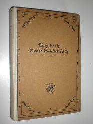 RIEHL, W. H.:  Neues Novellenbuch.