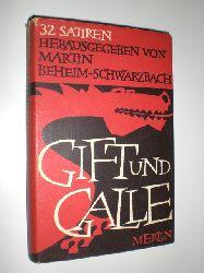 BEHEIM-SCHWARZBACH, Martin (Hrsg.):  Gift und Galle. 32 Satiren.