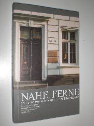 HEINE MUSEUM - HEINRICH-HEINE-INSTITUT (Hrsg.):  Nahe Ferne. 25 Jahre Heine-Musem in der Bilker Straße. Eine Ausstellung des Heinrich-Heine-Instituts mit Fotografien von Rolf Purpar.