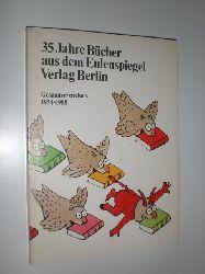 EULENSPIEGEL VERLAG:  35 Jahre Bücher aus dem Eulenspiegel Verlag Berlin. Gesamtverzeichnis 1954-1988.