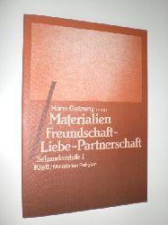 GETZENY, Hans (Hrsg.):  Materialien. Freundschaft - Liebe - Partnerschaft. Sekundarstufe I.