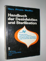HORN / PRIVORA / WEUFFEN:  Handbuch der Desinfektion und Sterilisation. Band IV. Desinfektion und Sterilisation in Gesundheitseinrichtungen und industriellen Bereichen. Herausgegeben von Wolfgang Weuffen und Evelin Spiegelberger. Mit 64 Abbildungen und 50 Tabellen.