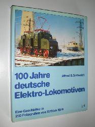 GOTTWALDT, Alfred B.:  100 Jahre deutsche Elektro-Lokomotiven. Eine Geschichte in 250 Fotografien von 1879 bis 1979.