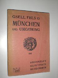 GSELL FELS:  München und Umgebung. Mit 30 Illustrationen und einem Stadtplan.