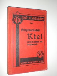 ABK REISE- UND STÄDTEFÜHRER:  Kriegsmarinestadt Kiel und ihre Ausflugs- und Wochenendorte.