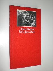 BARNES, Djuna:  Paris, Joyce, Paris. Aus dem Amerikanischen von Karin Kersten und mit einem Nachwort von Kyra Stromberg.