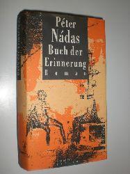 NÁDAS, Péter:  Buch der Erinnerung. Roman. Aus dem Ungarischen von Hildegard Grosche.