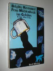 KRONAUER, Brigitte:  Frau Mühlenbeck im Gehäus. Roman.