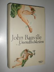 BANVILLE, John:  Unendlichkeiten. Roman. Aus dem Englischen von Christa Schuenke.