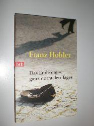 HOHLER, Franz:  Das Ende eines ganz normalen Tages.