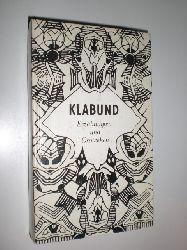 KLABUND (d.i. Alfred Henschke):  Erzählungen und Grotesken. Mit einem Text von Jürgen Rennert und Linolschnitten von Hannelore Teutsch.