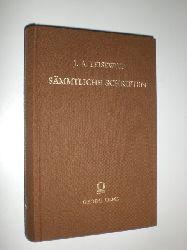 LEISEWITZ, Johann Anton:  Sämmtliche Schriften. Zum erstenmale vollständig gesammelt und mit einer Lebensbeschreibung des Autors eingeleitet von Franz Ludwig Anton Schweiger.