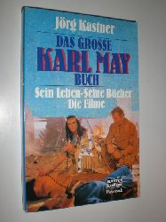KASTNER, Jörg:  Das große Karl May Buch. Sein Leben - Seine Bücher - Die Filme.