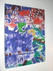 KOPFERMANN, Sigrid:  Malerei. Ausstellungskatalog.