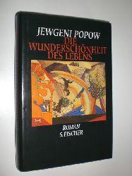 POPOW, Jewgeni:  Die Wunderschönheit des Lebens. Kapitel aus einem Roman mit Zeitung, der niemals begonnen wurde und niemals beendet wird. Deutsch von Alfred Frank.