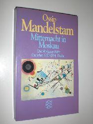 MANDELSTAM, Ossip:  Mitternacht in Moskau. Die Moskauer Hefte. Gedichte 1930-1934. Aus dem Russischen übertragen und herausgegeben von Ralph Dutli.