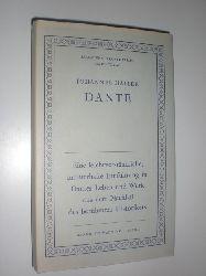 DANTE - HALLER, Johannes:  Dante. Dichter und Mensch.