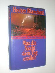"""""""BIANCIOTTI, Hector:""""  """"Was die Nacht dem tag erzählt. Roman. Aus dem Französischen von Maria Dessauer."""""""