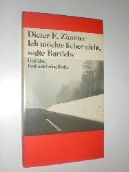 """""""ZIMMER, Dieter E.:""""  """"Ich möchte lieber nicht, sagte Bartleby. Gedichte und Spottstücke."""""""